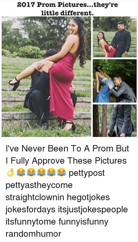 Prom Meme - 2017 prom picturesthey re little different i ve never been to a prom but i fully approve these