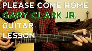 Please Come Home - Gary Clark Jr  - Guitar Lesson - How To Play - Acoustic