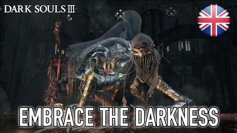Dark Souls Iii  Pcxb1ps4  Embrace The Darkness