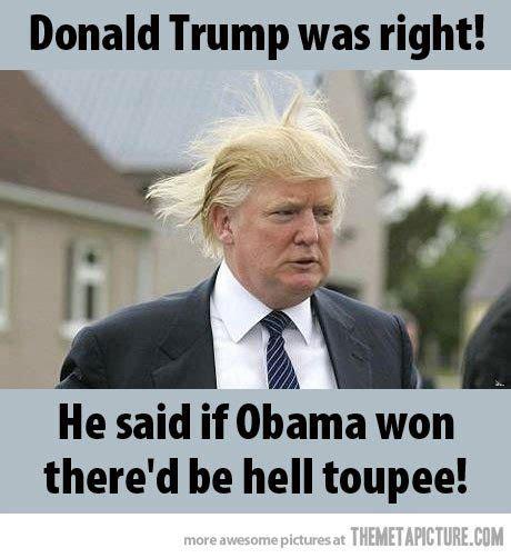 Donald Trump Funny Memes - 40 most funny donald trump memes that will make you laugh