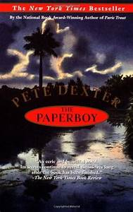 The Paperboy by Pete Dexter — Reviews, Discussion ...