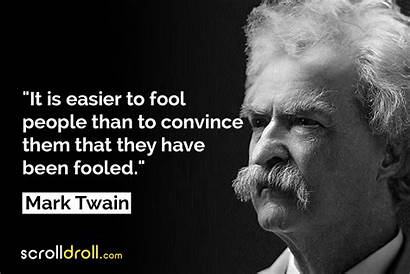 Twain Mark Quotes Famous Fool Easier Convince