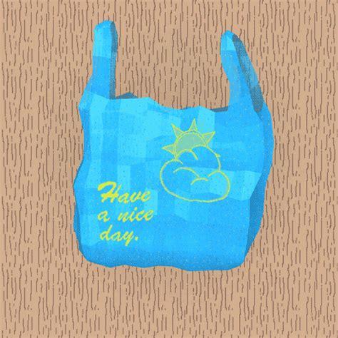 nice day plastic bag gif  jjjjjohn find share
