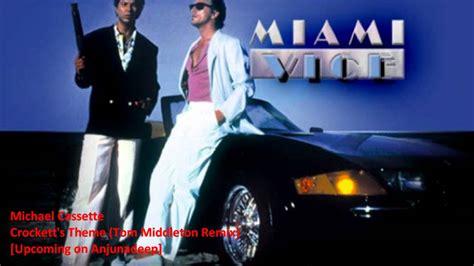 Michael Cassetta by Michael Cassette Crockett S Theme Tom Middleton Remix