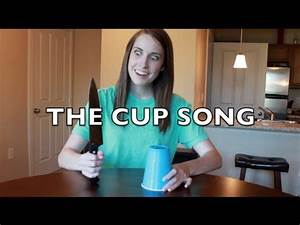Cup Song Youtube : the cup song with overly attached girlfriend youtube ~ Medecine-chirurgie-esthetiques.com Avis de Voitures