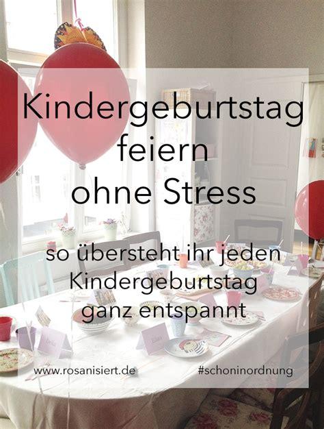 kindergeburtstag ohne stress die besten ideen f 252 r eine entspannte feier rosanisiert