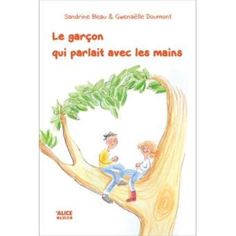 Résultat d'images pour BEAU Sandrine / Le garçon qui parlait avec les mains.
