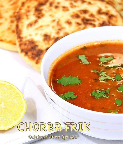 la cuisine algerienne chorba frik soupe algérienne au blé recettes faciles