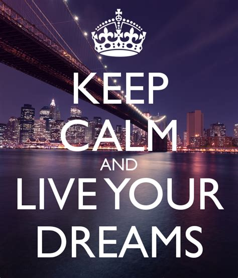 Keep Calm And Live Your Dreams Poster  Kim  Keep Calmo. Kitchen Cabinet Blueprints. Godrej Kitchen Cabinets Price. Hanging Cabinets In Kitchen. Granite Countertops For Oak Kitchen Cabinets. Birch Kitchen Cabinets Pros And Cons. Kitchen Colors Oak Cabinets. Depth Of Kitchen Cabinets. White Kitchen Cabinets Wood Floors