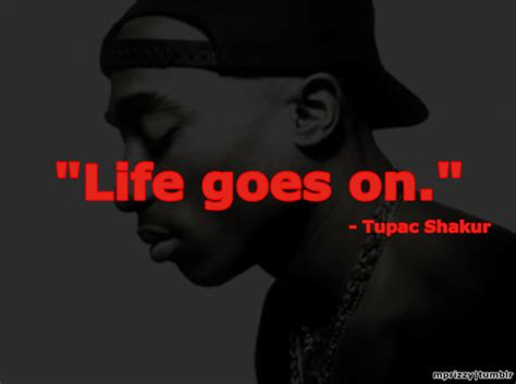 Tupac Quotes Life Goes On