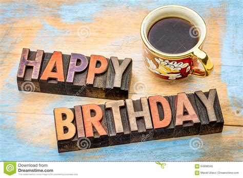 Happy Birthday In Wood Type With Coffee Stock Image Coffee Makers Japan Pots At Family Dollar Blue Bottle Mug Match Quiz In Oakland Pot Enterprise Ms Menu New Orleans Revenue