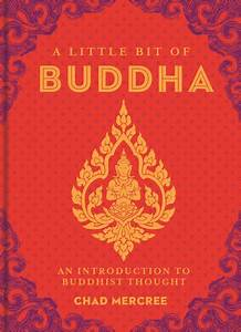 A Little Bit of Buddha: An Introduction to Buddhist ...