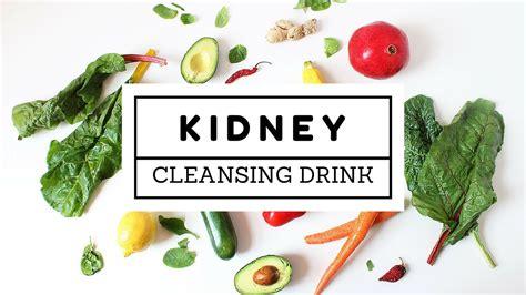 cleanse kidney     kidney cleansing drink
