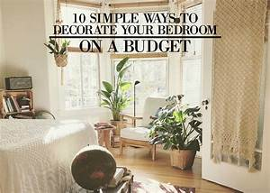 10 simple ways to decorate your bedroom on a budget With simple ways to decorate your bedroom