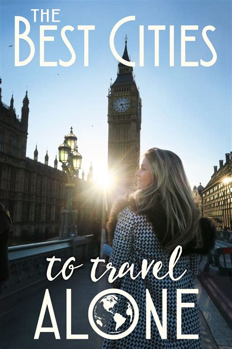 The Best Cities To Travel Alone The Blonde Abroad