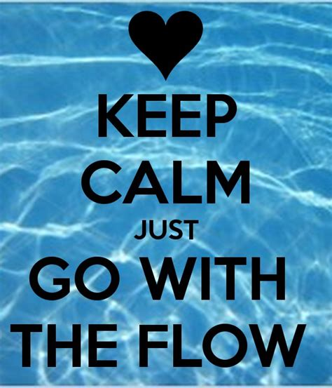 Ill Just Go With The Flow Quotes