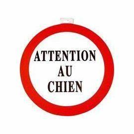 Panneau Attention Au Chien : panneau de signalisation attention au chien pas cher rakuten ~ Farleysfitness.com Idées de Décoration