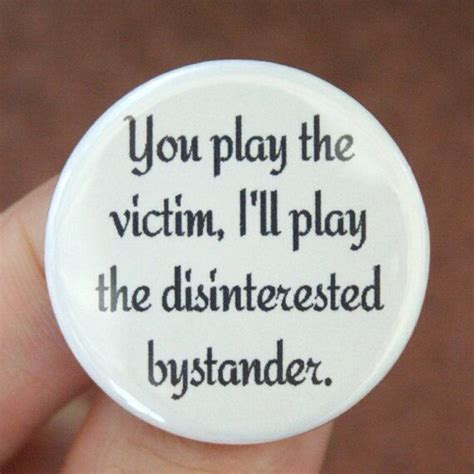 Playing The Victim Card Quotes