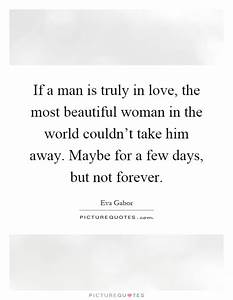 If a man is truly in love, the most beautiful woman in the ...