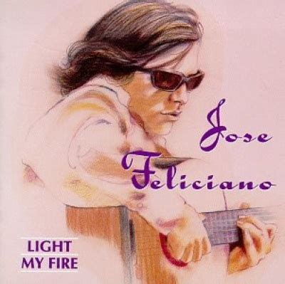 jose feliciano allmusic light my fire the best of jose feliciano jos 233 feliciano