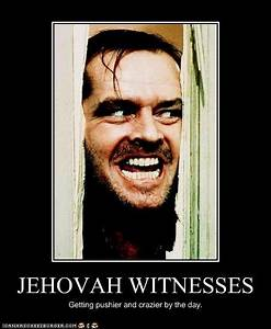 jehovah witness... Funny Witness Quotes