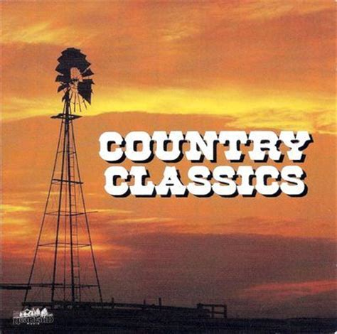 country classics songs country classics disc 1 images frompo