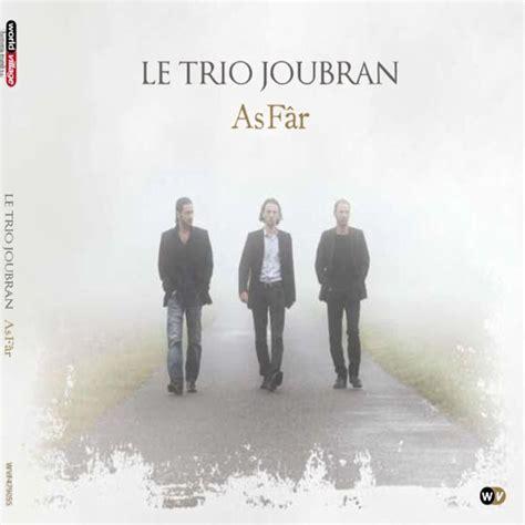 As Fâr  Le Trio Joubran  Télécharger Et écouter L'album