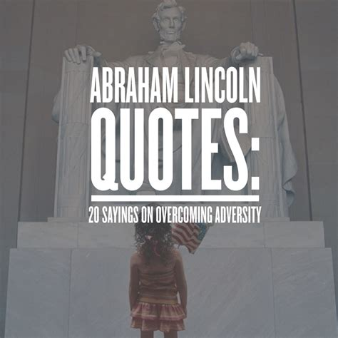 abraham lincoln quotes  sayings  overcoming adversity