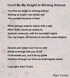 You'll Be My Knight In Shining Armour Poem by Rani Turton ...