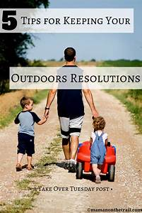 5 Tips for Keeping Your Outdoors Resolutions (Take Over ...