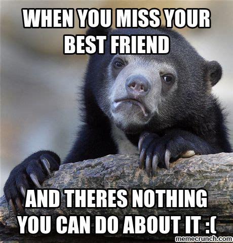 Best Friend Memes - missing best friend