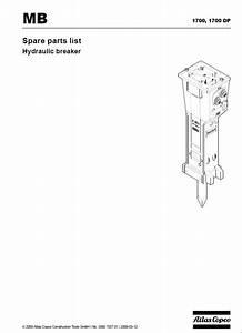 Atlas Copco Mb1700  U0026 Mb1700dp Hydraulic Breakers Repair Manual  U0026 Parts List Pdf