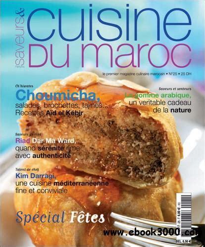 cuisine et saveur du monde saveurs et cuisine du maroc no25 octobre novembre