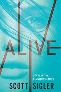 A novel by New York Times best-selling author Scott Sigler ...