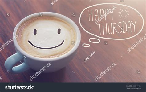 Happy Thursday Coffee Cup Background Vintage Stock Photo Butter Coffee Making Me Fat Bulletproof Recipe Reddit Evidence Calories In Tim Hortons Xl Good Youtube Laird Hamilton