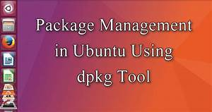 How To Manage Packages Using Dpkg Command Line Tool  U2013 With