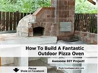 how to build an outdoor pizza oven How To Build A Fantastic Outdoor Pizza Oven