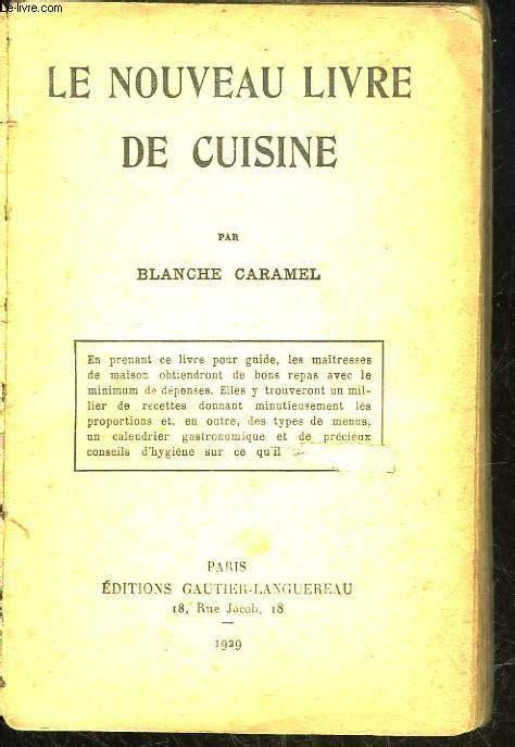 nouveau livre de cuisine le nouveau livre de cuisine caramel blanche