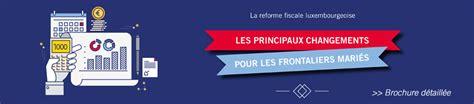 bureau des non r駸idents luxembourg bureau des contributions directes luxembourg 28 images