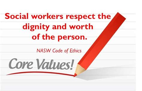 dignity  worth   person  core social work