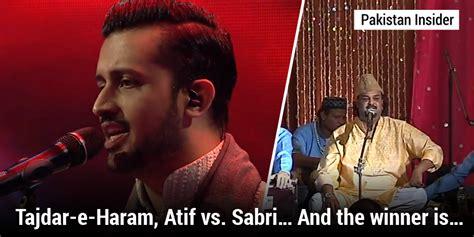 Tajdareharam, Atif Vs Sabri… And The Winner Is
