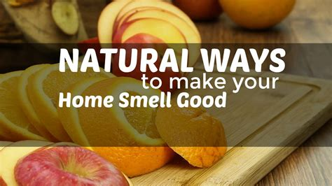natural ways    home smell good