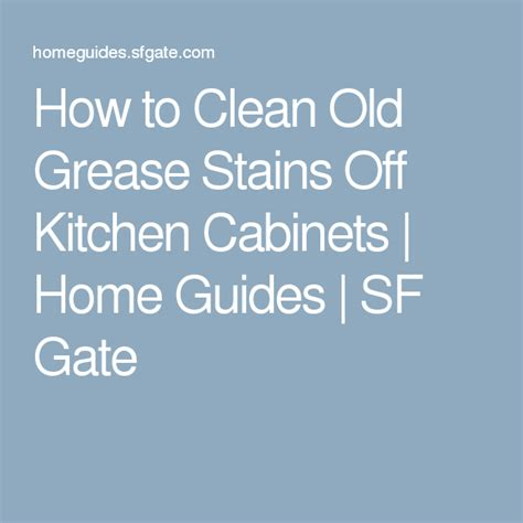 How To Clean Grease Buildup On Kitchen Cabinets by How To Clean Grease Stains Kitchen Cabinets