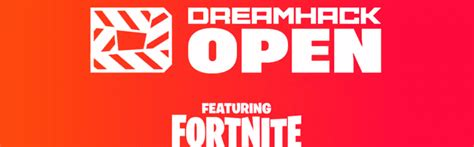 Fortnite: $250k January DreamHack Online Open, Format ...