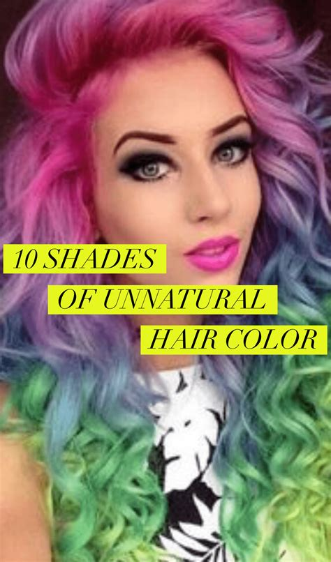 10 Shades Of Unnatural Hair Color Holleewoodhair