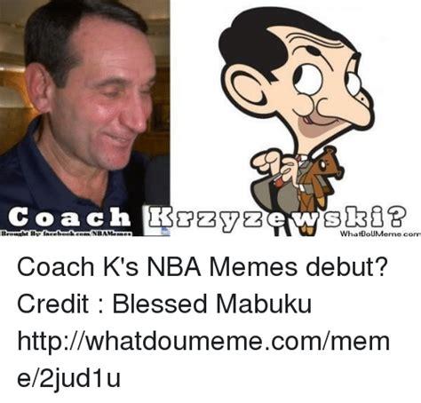 Coach K Memes - 25 best memes about memes memes meme generator