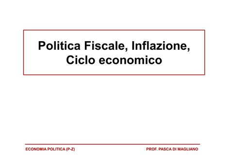 dispensa economia politica politica fiscale inflazione e ciclo economico dispense