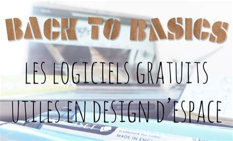 Back To Basics  Les Logiciels Gratuits Essentiels En