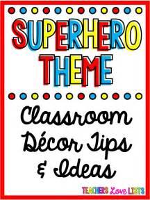 superhero classroom theme decor  ideas teachers love