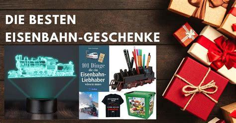 eisenbahn geschenke  geschenkideen fuer bahn fans